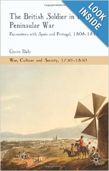 The British Soldier in the Peninsular War: Encounters with Spain and Portugal, 1808-1814