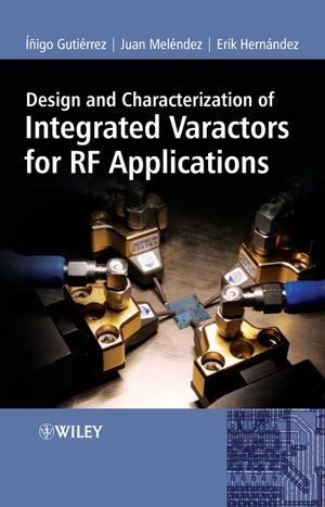 Design and Characterization of Integrated Varactors for RF Applications