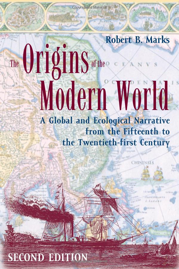 The Origins of the Modern World: A Global and Ecological Narrative from the Fifteenth to the Twenty-first Century,