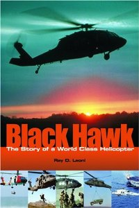 Black Hawk: The Story of a World Class Helicopter