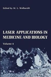 LASER APPLICATIONS IN MEDICINE AND BIOLOGY Volume 4