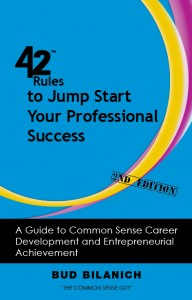 42Rules to Jumpstart Your Professional Success (2nd Edition): A Common Sense Guide to Career Success