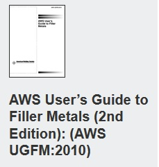 AWS User's Guide to Filler Metals (2nd Edition): AWS UGFM:2010