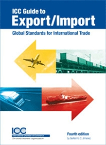 ICC Guide to Export/Import Global Standards for International Trade
