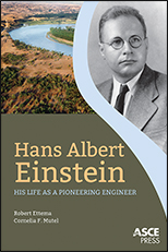 Hans Albert Einstein His Life as a Pioneering Engineer