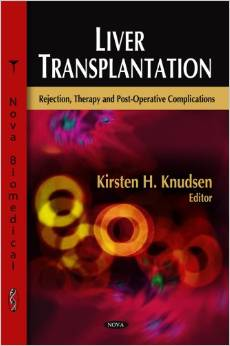 Liver Transplantation: Rejection, Therapy and Post-Operative Complications