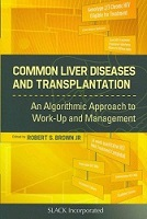 Common Liver Diseases And Transplantation An Algorithmic Approach To Work-Up And Management Common Liver Diseases And Transplantation