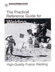 The Practical Reference Guide for Welding Aluminum – High-Quality Fusion Welding