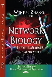 Network Biology: Theories, Methods and Applications (Systems Biology – Theory, Techniques and Application