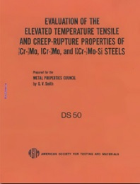 DS50  Evaluation of the Elevated Temperature Tensile and Creep-Rupture Properties of 1/2Cr-1/2Mo, ICR-1/2Mo, and I1/4Cr-1/2MO-Si Steels