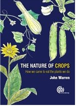 The Nature of Crops : How we came to eat the plants we doThe Nature of Crops