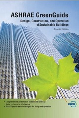 ASHRAE GreenGuide: Design, Construction, and Operation of Sustainable Buildings, Fourth Edition