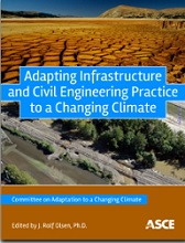 Adapting Infrastructure and Civil Engineering Practice to a Changing Climate