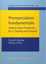 Pronunciation Fundamentals Evidence-based perspectives for L2 teaching and research