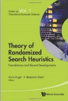 Series on Theoretical Computer Science: Volume 1 Theory of Randomized Search Heuristics Foundations and Recent Developments