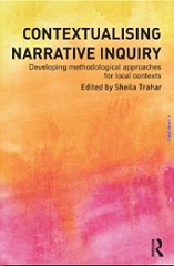 Contextualising Narrative Inquiry: Developing methodological approaches for local contexts