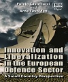 Innovation and Liberalization in the European Defence Sector A Small Country Perspective