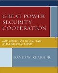 Great Power Security Cooperation: Arms Control and the Challenge of Technological Change