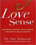 Love Sense : The Revolutionary New Science of Romantic Relationships