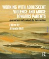Working with Adolescent Violence and Abuse Towards Parents