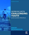 Working with Challenging Youth Seven Guiding Principles, 2nd Edition
