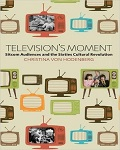 Television's Moment: Sitcom Audiences and the Sixties Cultural Revolution