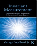 Invariant Measurement: Using Rasch Models in the Social, Behavioral, and Health Sciences