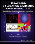 Strain and Dislocation Gradients from Diffraction: Spatially-Resolved Local Structure and Defects