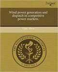 Wind Power Generation and Dispatch in Competitive Power Markets