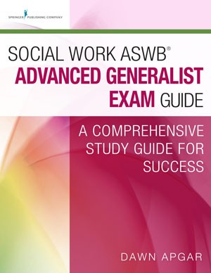 Social Work ASWB® Advanced Generalist Exam Guide /A Comprehensive Study Guide for Success