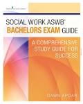 Social Work ASWB Bachelors Exam Guide/ A Comprehensive Study Guide for Success