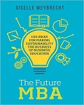 The Future MBA: 100 Ideas for Making Sustainability the Business of Business Education