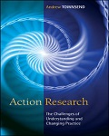 Action Research: The Challenges Of Understanding And Changing Practice