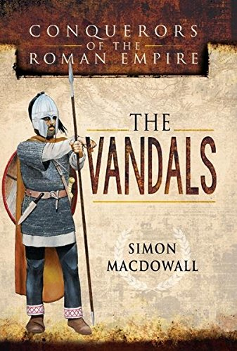 Conquerors of the Roman Empire The Vandals