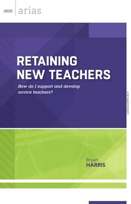 Retaining New Teachers: How Do I Support and Develop Novice Teachers