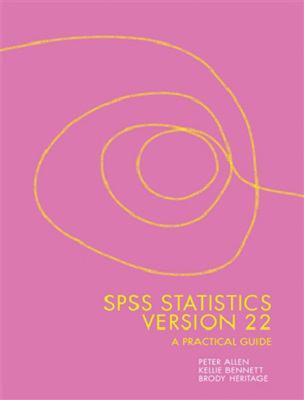 SPSS Statistics Version 22: A Practical Guide