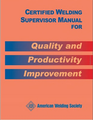 Certified Welding Supervisor Manual for Quality and Productivity Improvement