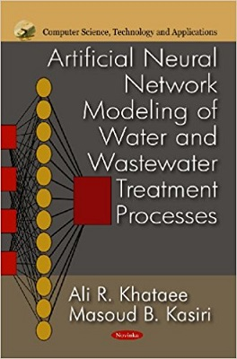 Artificial Neural Network Modeling of Water and Wastewater Treatment Processes