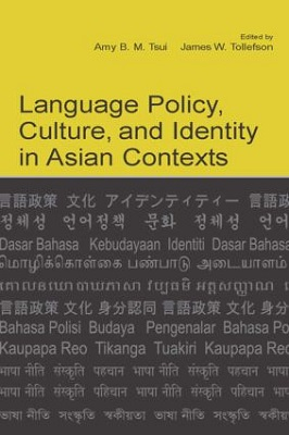 Language Policy, Culture, and Identity in Asian Contexts