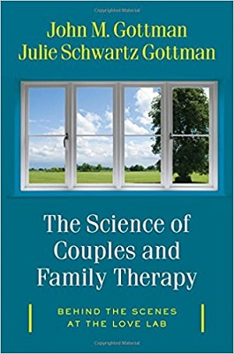 """The Science of Couples and Family Therapy: Behind the Scenes at the """"Love Lab"""" 1st Edition"""