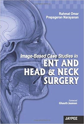 Image-Based Case Studies in ENT AND HEAD & NECK SURGERY