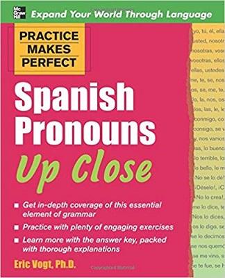 Practice Makes Perfect: Spanish Pronouns Up Close
