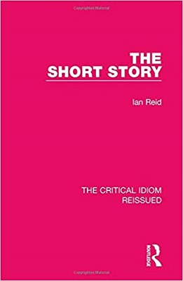 The Short Story :The Critical Idiom Reissued