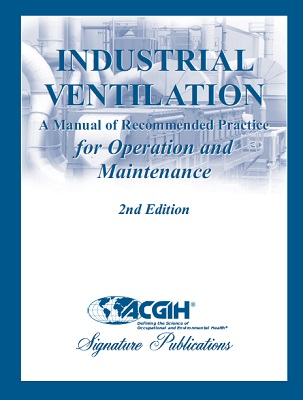 Industrial Ventilation: A Manual of Recommended Practice for Operation and Maintenance